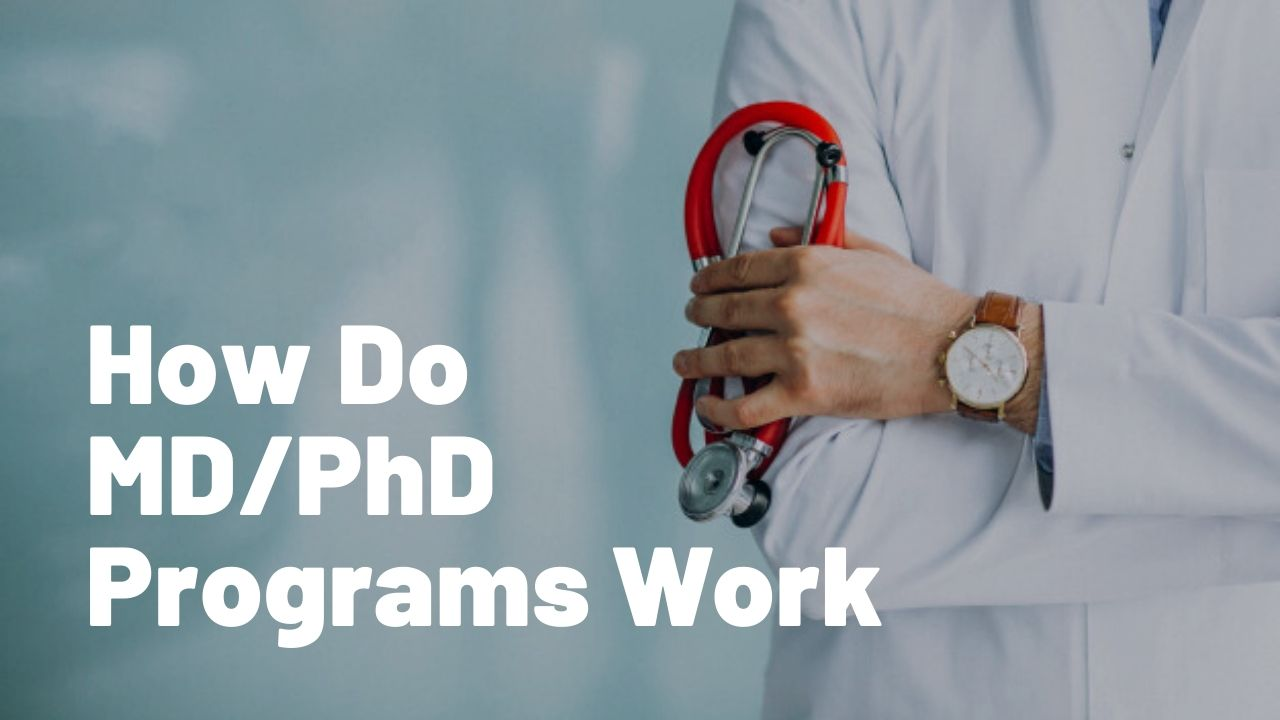 How Do MD_PhD Programs Work