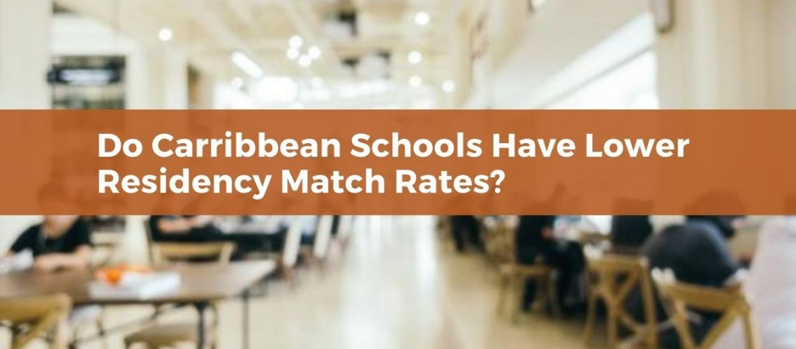 Do Carribbean Schools Have Lower Residency Match Rates_