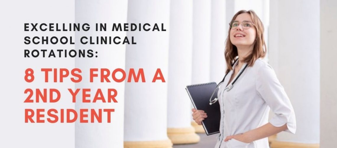 Excelling In Medical School Clinical Rotations_ 8 Tips from a 2nd Year Resident