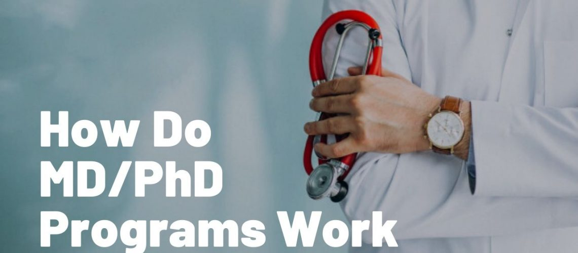 How Do MD_PhD Programs Work
