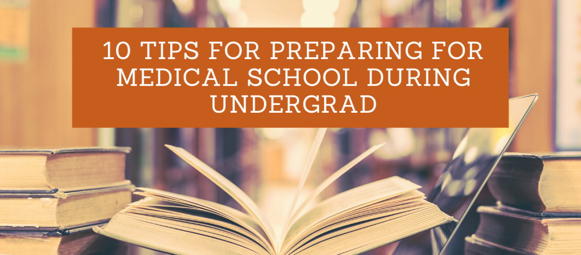 How to Prepare for Med School During Undergrad