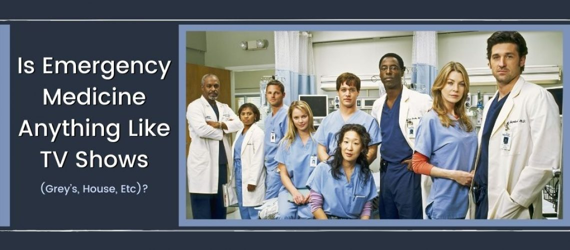 Is Emergency Medicine Anything Like TV Shows (Grey's, House, Etc)