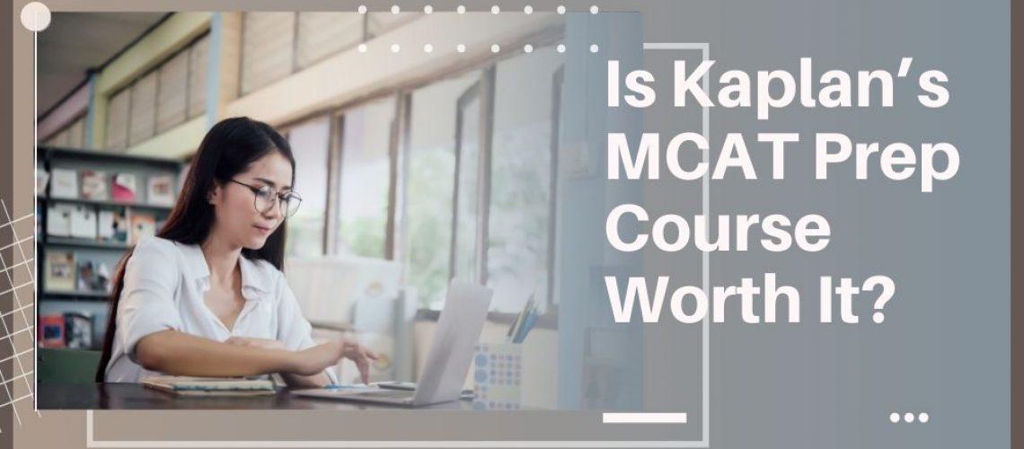 Is Kaplan's MCAT Prep Course Worth It