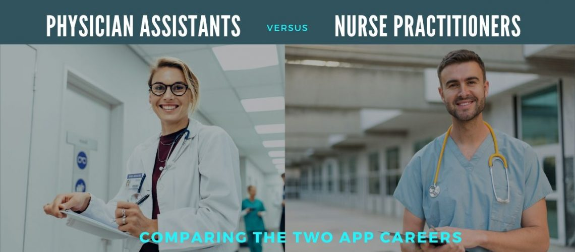 Physician Assistants Versus Nurse Practitioners_ Comparing the Two APP Careers