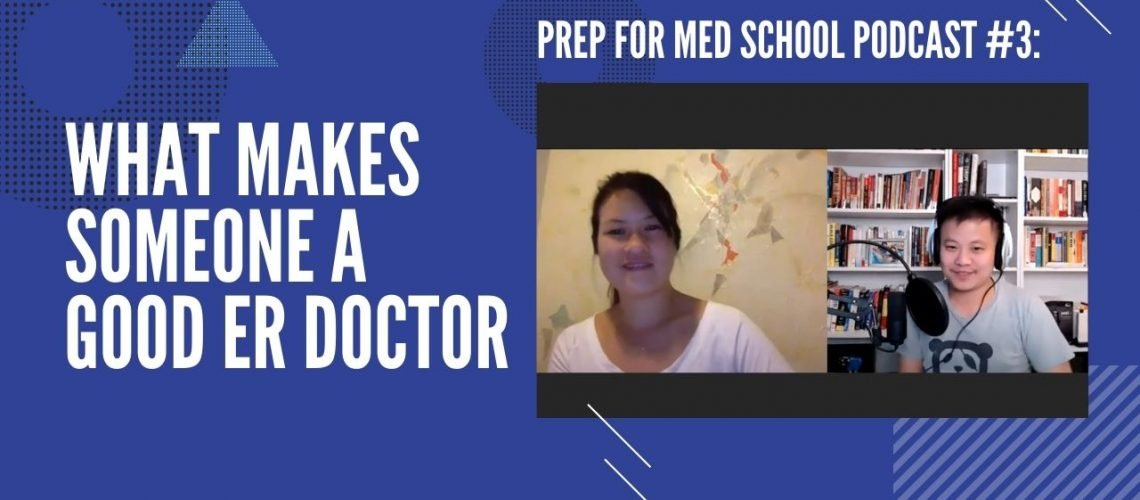 Prep For Med School Podcast #3_ What Makes Someone A Good ER Doctor
